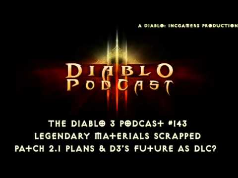 Diablo 3 Podcast #143: Legendary Materials scrapped