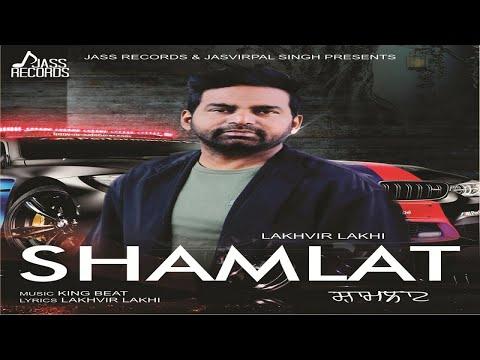 Download Shamlat (Full ) Lakhvir Lakhi New Punjabi Songs
