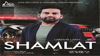 Shamlat|  (Full HD )| Lakhvir Lakhi | New Punjabi Songs 2018 | Jass Records