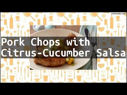 Recipe Pork Chops with Citrus-Cucumber Salsa