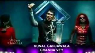 Chanaa Ve - Kunal Ganjawala (720p Full Video)