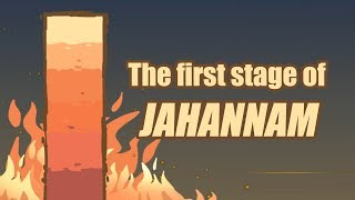 The First stage of Jahannam/Hell