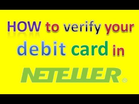 how to verify your debit card in neteller?