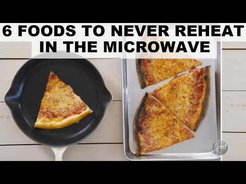 6 Foods You Should Never Reheat in the Microwave | Food Network