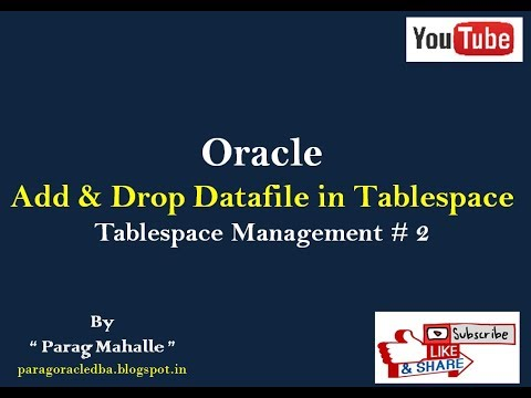 How to Add & Drop Datafile in Tablespace. ( Tablespace Management #2 )