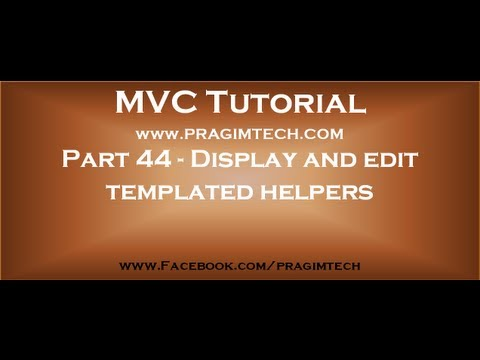 Part 44   Display and edit templated helpers in asp net mvc
