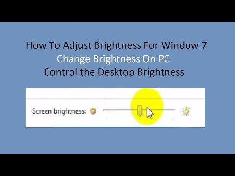 How To Adjust Brightness For Window 7 || Change Brightness On PC || Control the Desktop Brightness