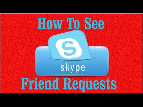 How To See Skype Friend Requests