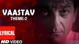 Vaastav Theme - 2 Lyrical Video Song Ravindra Sathe   Vaastav - The Reality   Sanjay Dutt, Namrta