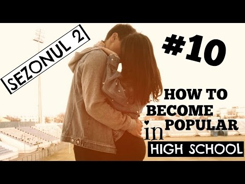 FINALUL | HTB POPULAR IN HIGH SCHOOL | EP10 SEZ2