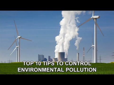 Top 10 Tips to Control Environmental Pollution