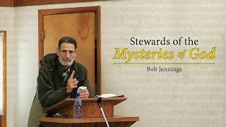 Stewards of the Mysteries of God - Bob Jennings