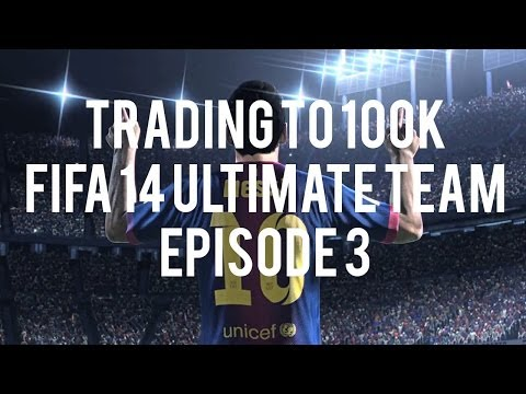 Trading to 100k FUT 14 #3.