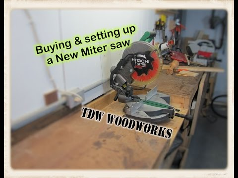 New Tool ! Buying & Setting up a new Miter Saw.