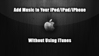 How To Transfer Music To Your Ipodipadiphone Without Using Itunes