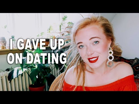 I gave up on dating