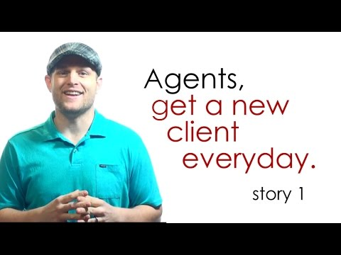 Real Estate Agents...Get a new Client everyday -- Story 1