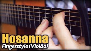 🎵 Hosanna - Hillsong United (Violão SOLO) Fingerstyle by Rafael Alves