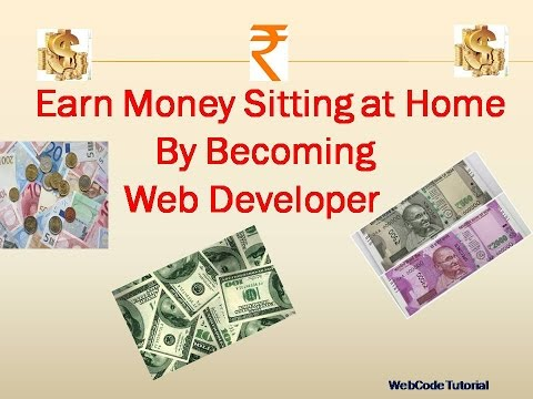 Earn Money sitting at home by becoming a Web Developer