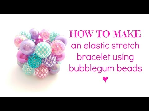 HOW TO MAKE | Bubblegum Bead Bracelet with Elastic