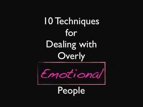 10 Tips for Dealing with Overly Emotional People | Develop People Skills | Communication Training