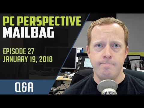 PCPer Mailbag #27 - 1/19/2018
