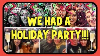 WE HAD A HOLIDAY PARTY!