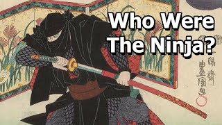 The Ninja: From Reality to Myth