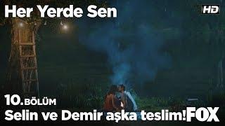Download Selin ve Demir aşka teslim oldu! Her Yerde Sen 10. Bölüm Video