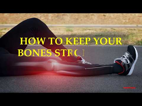 597 HOW TO KEEP YOUR BONES STRONG AND HEALTHY