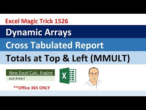 Excel Dynamic Arrays: Cross Tabulated Report, Totals Top & Left MMULT Array Function (EMT 1526)