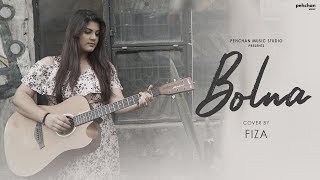 Bolna - Unplugged Cover   Fiza   Kapoor & Sons   Arijit Singh   Asees Kaur   Tanishk Bagchi