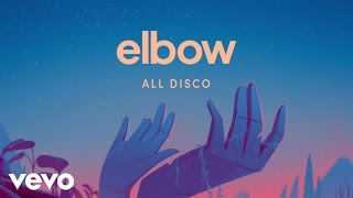 Elbow - All Disco (Official Audio)