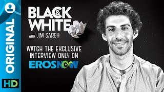 Black and White Interview with Jim Sarbh