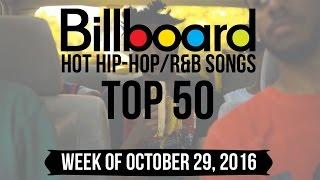 Top 50 - Billboard Hip-Hop/R&B Songs   Week of October 29, 2016