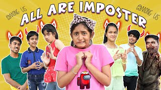 All Are IMPOSTERS | AMONG US Game in REAL LIFE 2 || MyMissAnand
