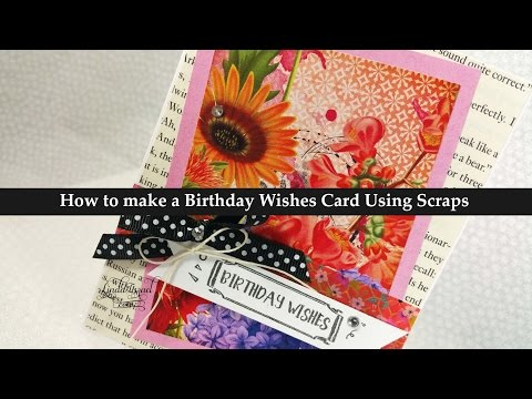 How to make a Birthday Wishes Card Using Scraps