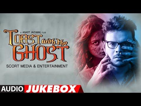 Toast With The Ghost Full Album   Audio Jukebox   Siddharth Shrivastav, Zeba Anjum Kausar