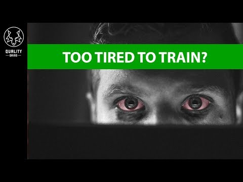 Too Tired To Train? - How To Workout With No Sleep