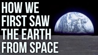 How We First Saw the Earth From Space