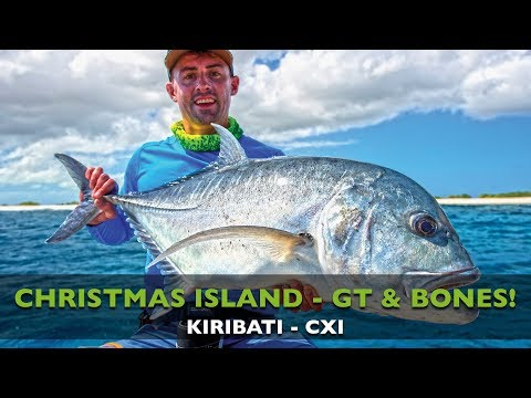 KIRIBATI - GIANT TREVALLY - BONEFISH - POPPING - FLY FISHING - CHRISTMAS ISLAND