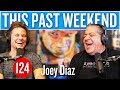 Joey Diaz This Past Weekend 124
