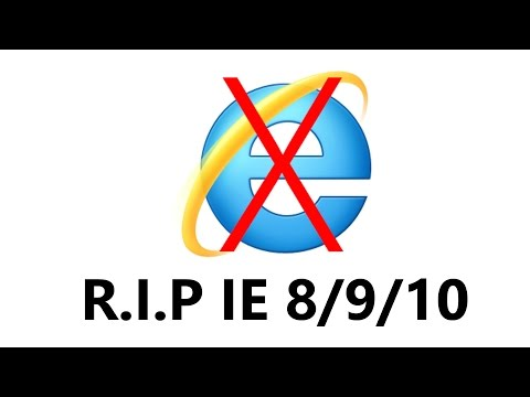 End of life for Internet Explorer (IE) 8/9/10 -  why you should celebrate!