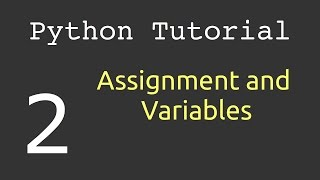 Assignment And Variables Python Tutorial 2