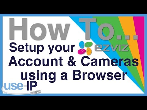 How To... Ep.2 - Setup your EZVIZ Account & Cameras Using a Browser