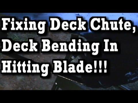 Fixing Deck Chute with Bottom Brace, Kept Bending in Hitting Blade!!!