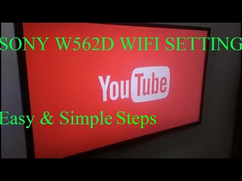 How to Connect WiFi to  Sony Bravia W562D Led Smart Tv..
