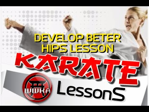 Karate for beginners How To Develop Better Hips In Karate For A Beginner