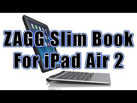 ZAGG Slim Book Keyboard Case for iPad Air 2 - Full Review
