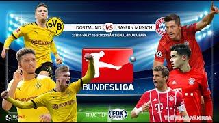 NHẬN ĐỊNH BÓNG ĐÁ. Soi kèo Dortmund vs Bayern Munich. Trực tiếp FOX Sports. Bundesliga Đức vòng 28
